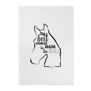 The Best Horse Mum In The World Cotton Tea Towel
