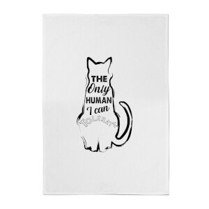 The Only Human I Can Tolerate Cotton Tea Towel