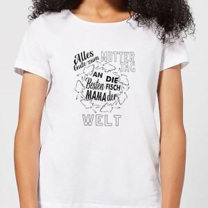 Alles Gute Zum Muttertag An Die Besten Fisch Mama Der Welt Women's T-Shirt - White