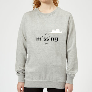 I'm Missing You Women's Sweatshirt - Grey