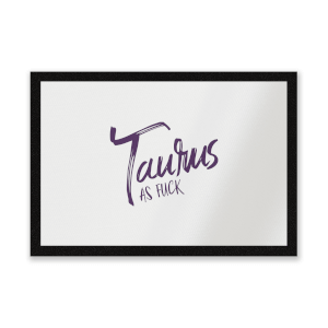 Taurus As Fuck Entrance Mat