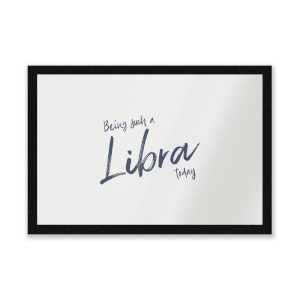 Being Such A Libra Today Entrance Mat