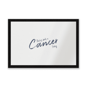 Being Such A Cancer Today Entrance Mat