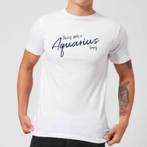 Being Such A Aquarius Today Men's T-Shirt - White