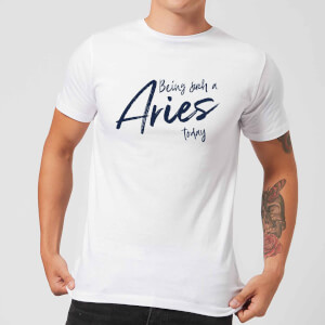 Being Such A Aries Today Men's T-Shirt - White