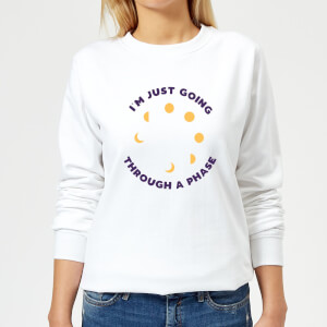I'm Just Going Through A Phase Women's Sweatshirt - White