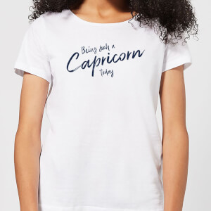 Being Such A Capricorn Today Women's T-Shirt - White