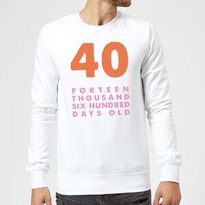 40 Forteen Thousand Six Hundred Days Old Sweatshirt - White