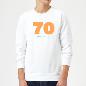 70 Wow You're Old. Sweatshirt - White