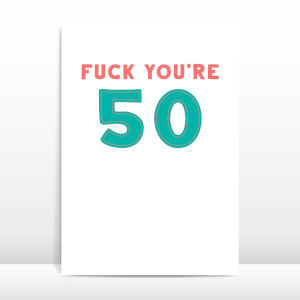 Fuck You're 50 Greetings Card