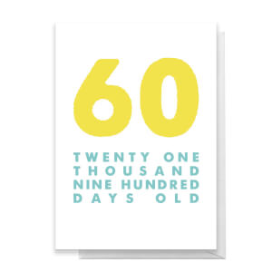 60 Twenty One Thousand Nine Hundred Days Old Greetings Card