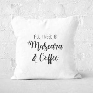 All I Need Is Mascara And Coffee Square Cushion