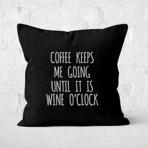 Coffee Keeps Me Going Square Cushion