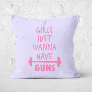 Girls Just Wanna Have Guns Square Cushion