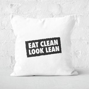 Eat Clean Look Lean Square Cushion