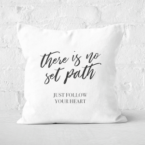 There Is No Set Path Square Cushion