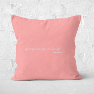 Pressed Flowers Interrupt Anxiety With Gratitude Square Cushion