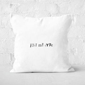 Just My Type Square Cushion