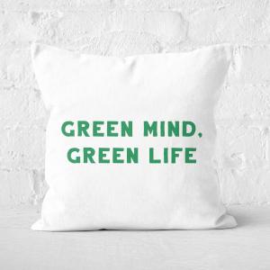 Earth Friendly Green Mind, Green Life Square Cushion