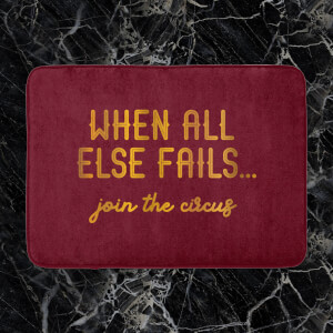 When All Else Fails, Join The Circus Bath Mat