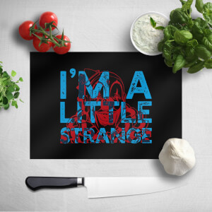 I'm A Little Strange Chopping Board