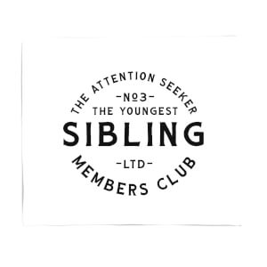 The Youngest Sibling The Attention Seeker Fleece Blanket