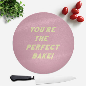 Your The Perfect Bake! Round Chopping Board