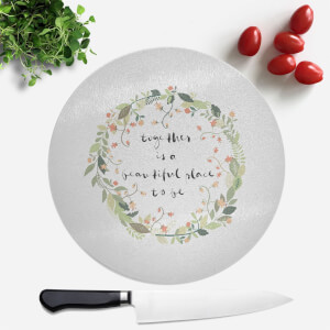 Together Is A Beautiful Place To Be Round Chopping Board
