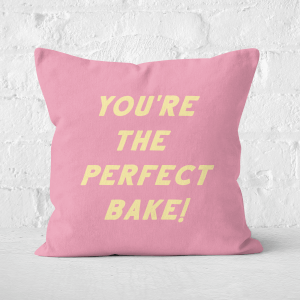 Your The Perfect Bake! Square Cushion