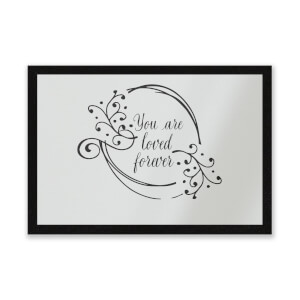 You Are Loved Forever Entrance Mat