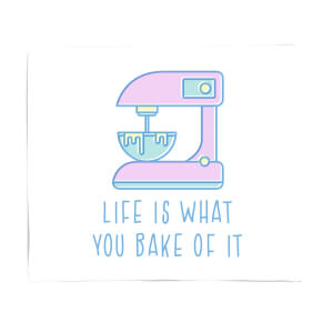 Life Is What You Bake Of It Fleece Blanket