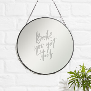 Babe You Got This Engraved Mirror