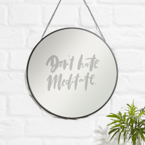 Don't Hate. Meditate. Engraved Mirror