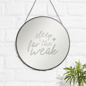 Sleep Is For The Weak Engraved Mirror