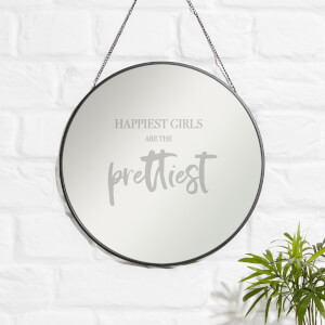 Happiest Girls Are The Prettiest Engraved Mirror