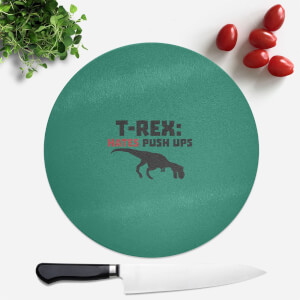 T-Rex Hates Pushups Round Chopping Board