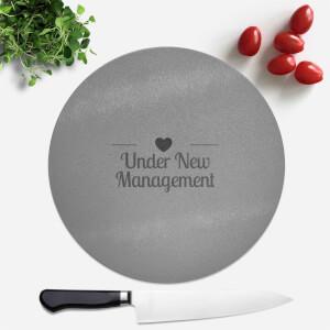 Under New Management Round Chopping Board