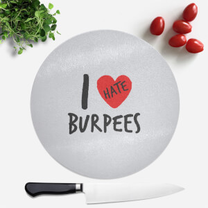 I Hate Burpees Round Chopping Board