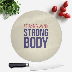 Strong Mind Strong Body Round Chopping Board
