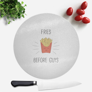 Fries Before Guys Round Chopping Board