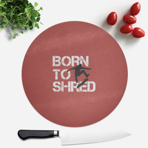 Born To Shred Round Chopping Board