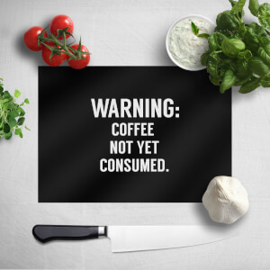 Coffee Not Yet Consumed Chopping Board