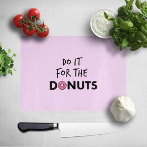 Do It For Donuts Chopping Board