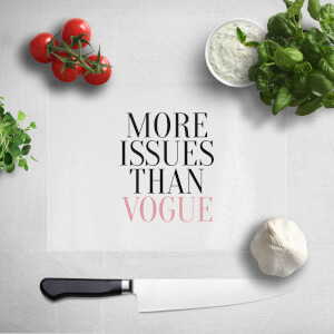 More Issues Than Vogue Chopping Board