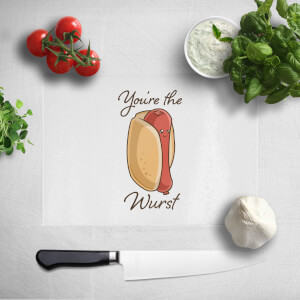 You're The Wurst Chopping Board