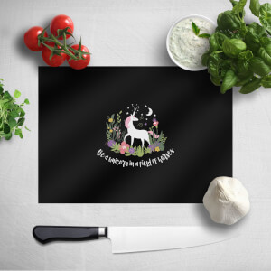 Be A Unicorn In A Field Of Horses Chopping Board