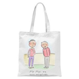 Flip Flops Are Never Acceptable Tote Bag - White