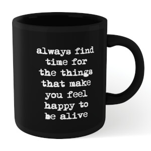 The Motivated Type Find Time For The Things That Make You Feel Happy Mug - Black
