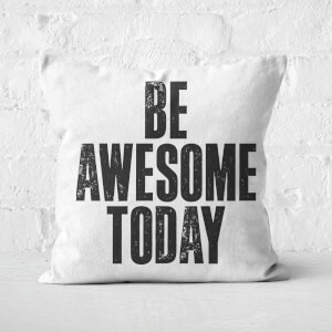 The Motivated Type Be Awesome Today Square Cushion