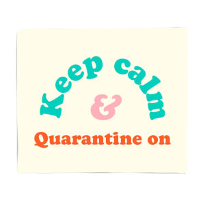 Keep Calm & Quarantine On Fleece Blanket